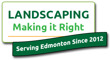 Landscaping | Making it Right | Serving Edmonton Since 2011